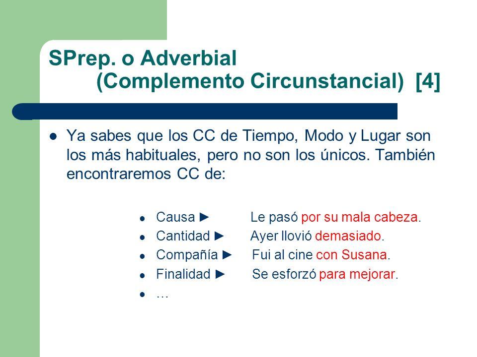 SPrep. o Adverbial (Complemento Circunstancial) [4]